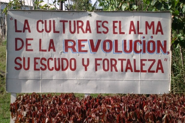 A billboard containing the words 'Culture is the soul of the revolution'